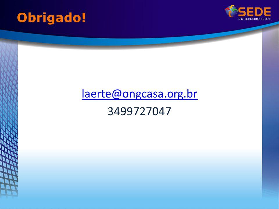 Obrigado! laerte@ongcasa.org.br 3499727047