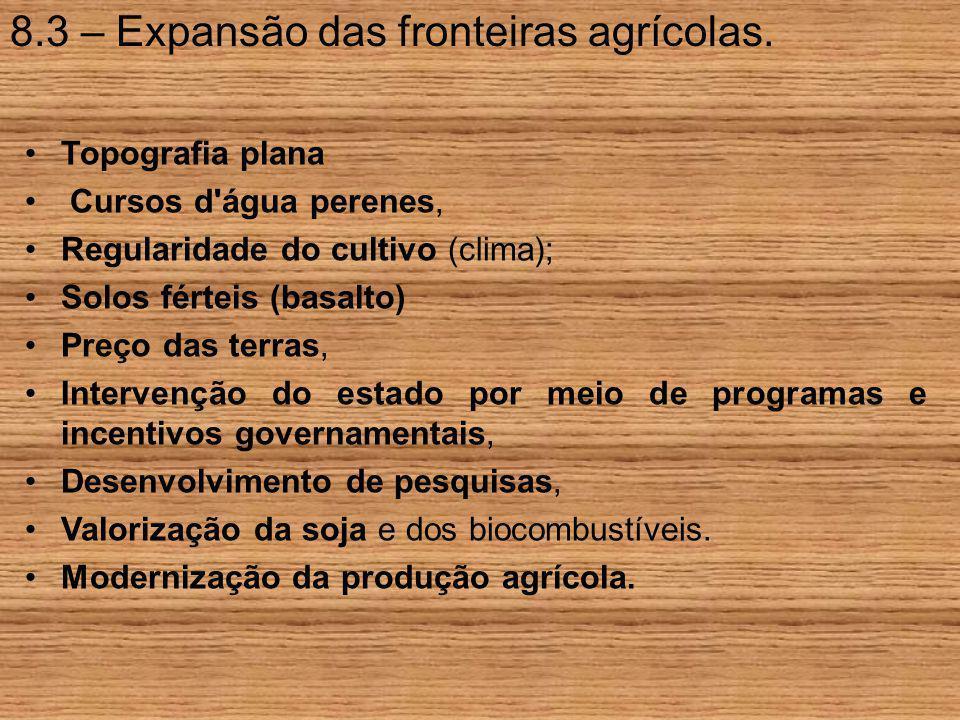 8.3 – Expansão das fronteiras agrícolas.