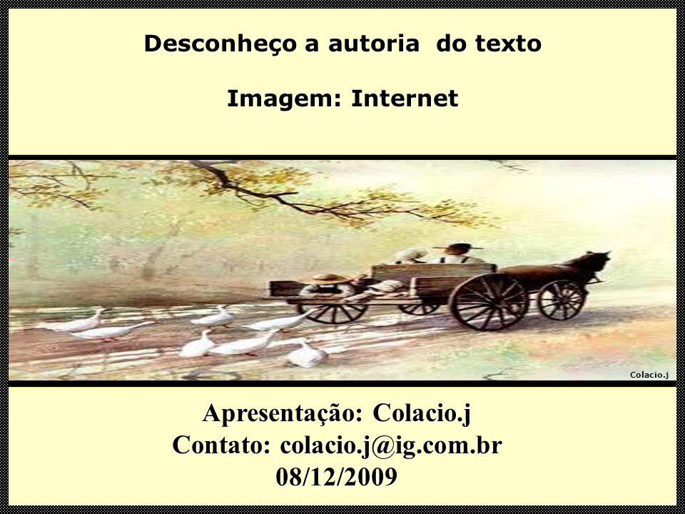 Apresentação: Colacio.j Contato: colacio.j@ig.com.br 08/12/2009
