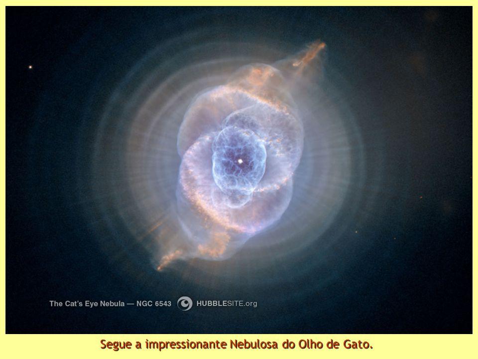 Segue a impressionante Nebulosa do Olho de Gato.