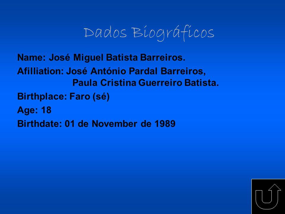 Dados Biográficos Name: José Miguel Batista Barreiros.