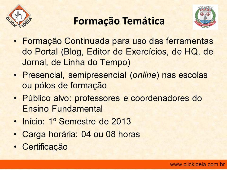 Formação Temática Formação Continuada para uso das ferramentas do Portal (Blog, Editor de Exercícios, de HQ, de Jornal, de Linha do Tempo)