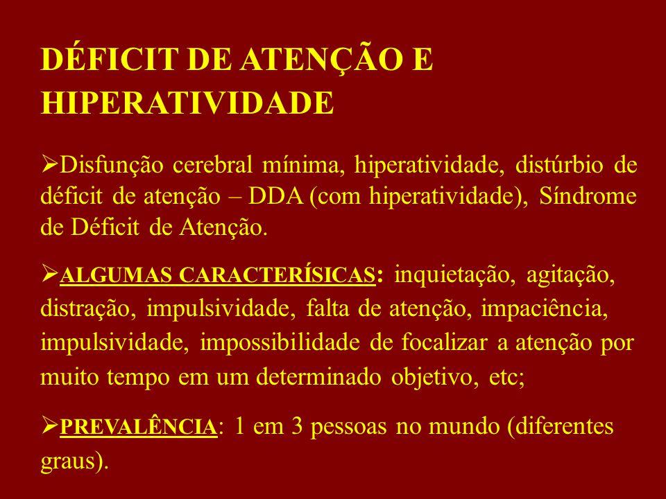DÉFICIT DE ATENÇÃO E HIPERATIVIDADE