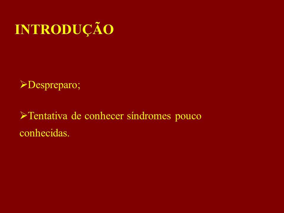 INTRODUÇÃO Despreparo;