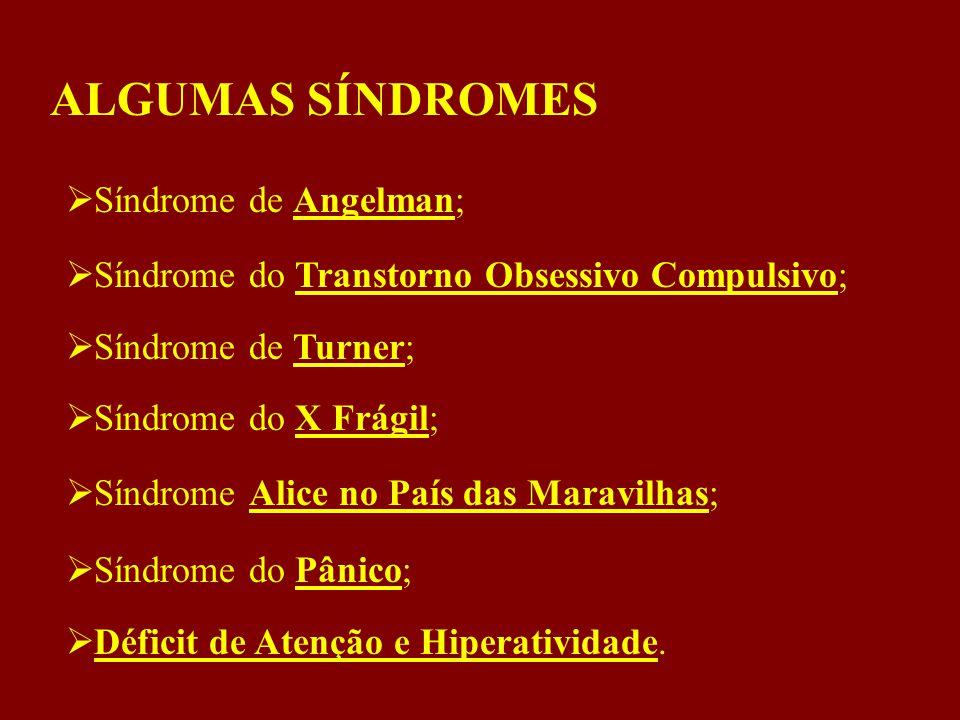 ALGUMAS SÍNDROMES Síndrome de Angelman;