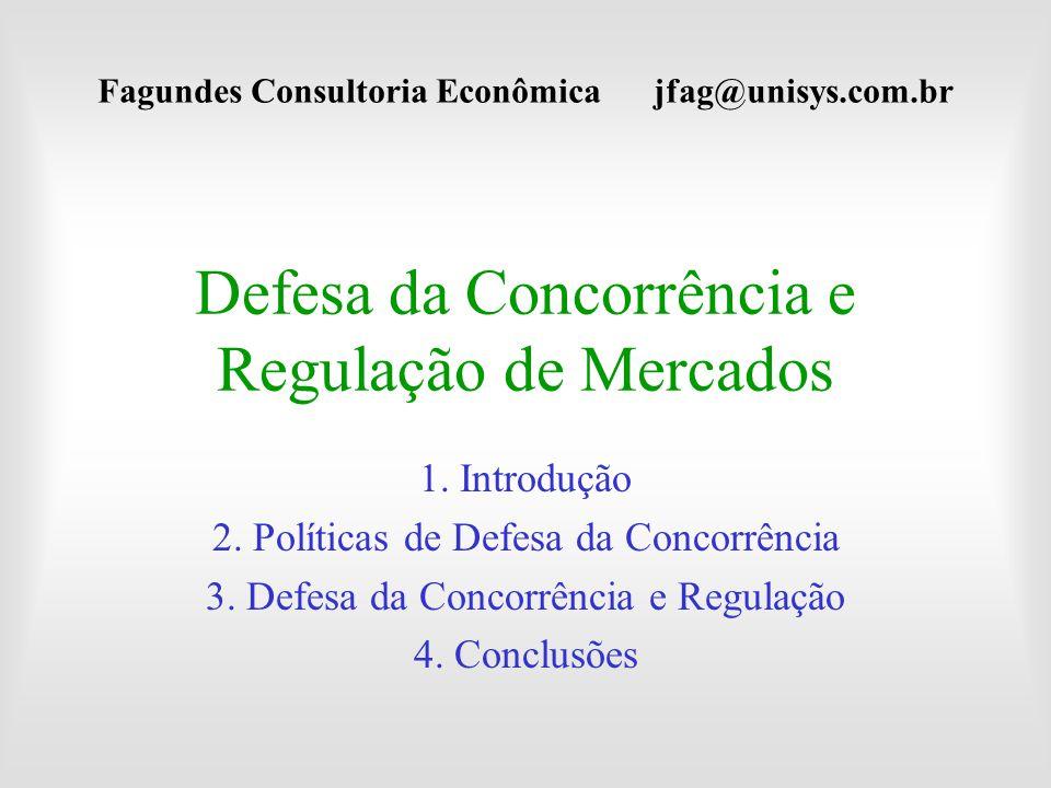 Defesa da Concorrência e Regulação de Mercados