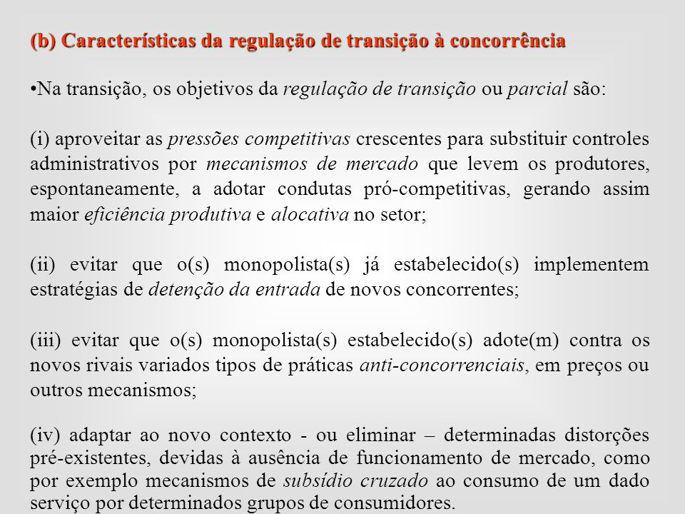 (b) Características da regulação de transição à concorrência