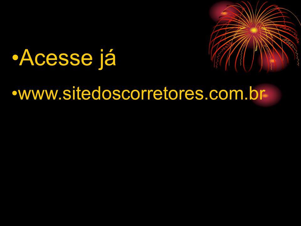 Acesse já www.sitedoscorretores.com.br