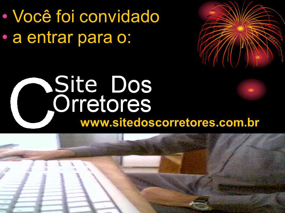 Você foi convidado a entrar para o: www.sitedoscorretores.com.br