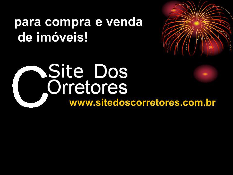 para compra e venda de imóveis! www.sitedoscorretores.com.br