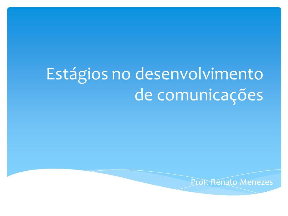 Estágios no desenvolvimento de comunicações
