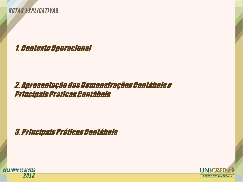 1. Contexto Operacional 2. Apresentação das Demonstrações Contábeis e Principais Praticas Contábeis.