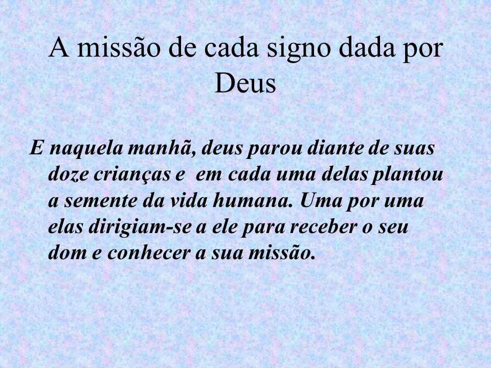 A missão de cada signo dada por Deus