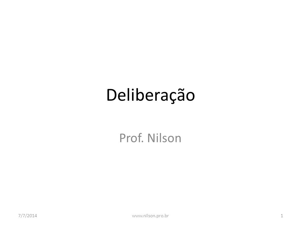 Deliberação Prof. Nilson 02/04/2017 www.nilson.pro.br