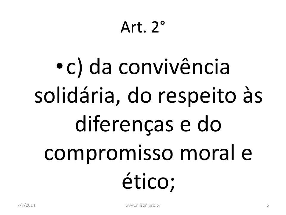 Art. 2° c) da convivência solidária, do respeito às diferenças e do compromisso moral e ético; 02/04/2017.