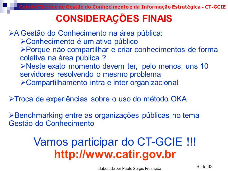 Vamos participar do CT-GCIE !!! http://www.catir.gov.br