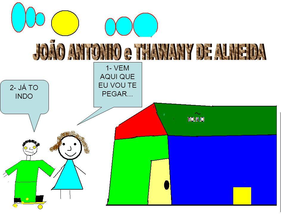 JOÃO ANTONIO e THAWANY DE ALMEIDA