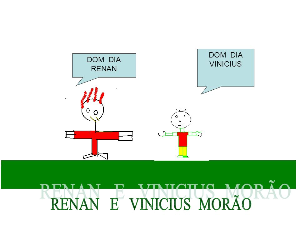 DOM DIA VINICIUS DOM DIA RENAN RENAN E VINICIUS MORÃO