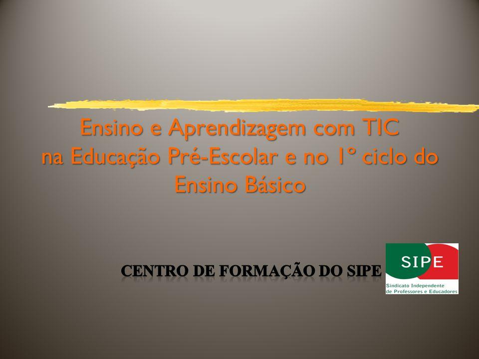 Ensino e Aprendizagem com TIC na Educação Pré-Escolar e no 1º ciclo do Ensino Básico