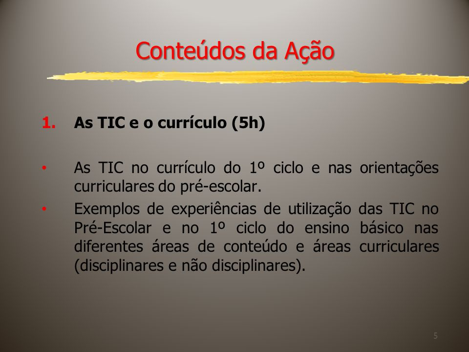 Conteúdos da Ação As TIC e o currículo (5h)