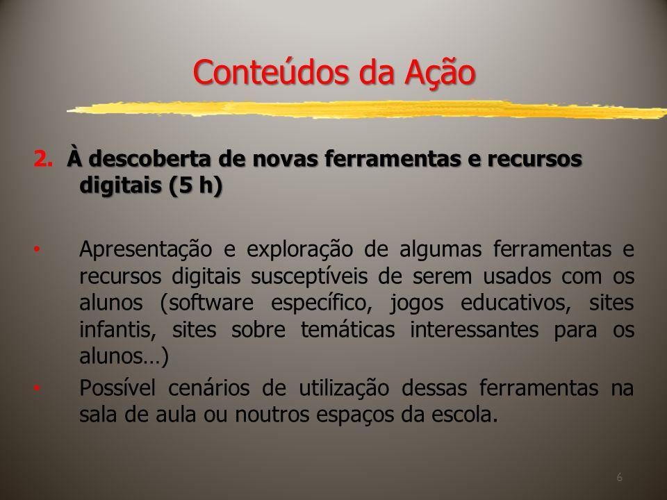 Conteúdos da Ação 2. À descoberta de novas ferramentas e recursos digitais (5 h)
