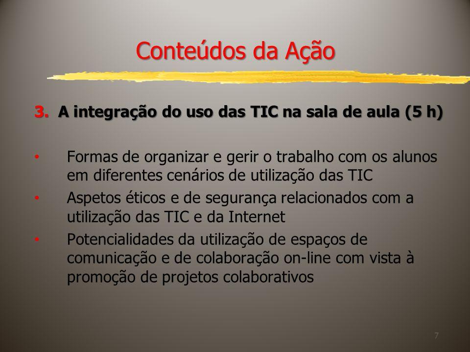 Conteúdos da Ação 3. A integração do uso das TIC na sala de aula (5 h)