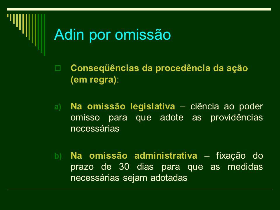 Adin por omissão Conseqüências da procedência da ação (em regra):