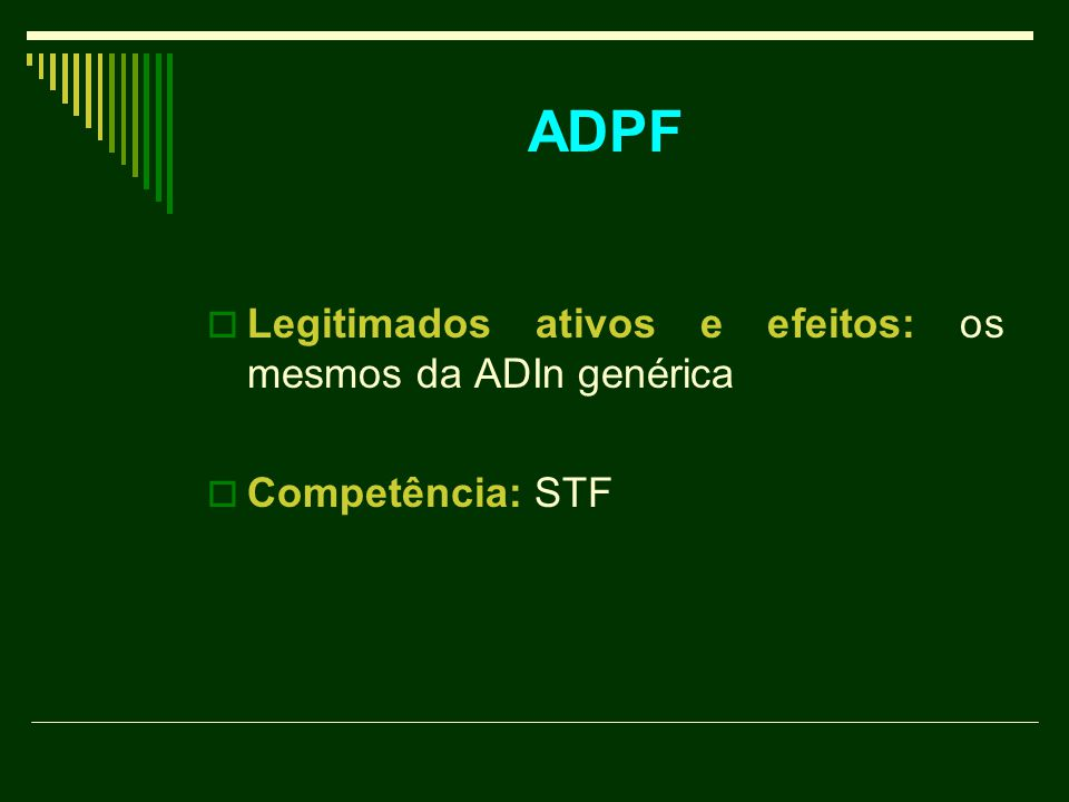 ADPF Legitimados ativos e efeitos: os mesmos da ADIn genérica