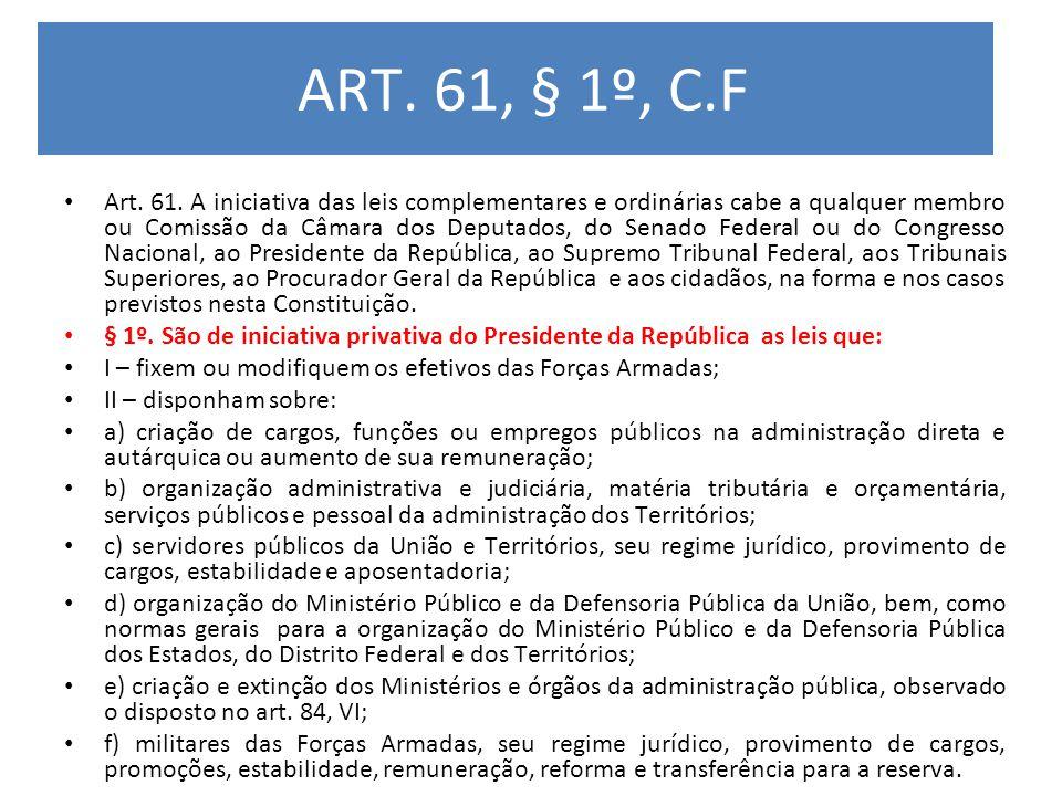 ART. 61, § 1º, C.F