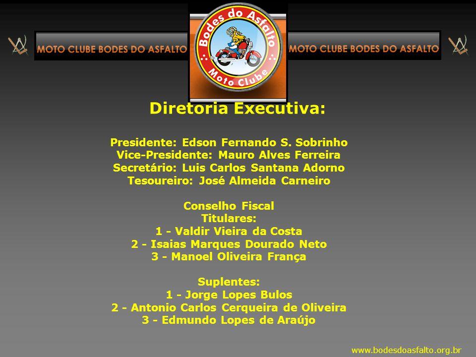 Diretoria Executiva: Presidente: Edson Fernando S. Sobrinho