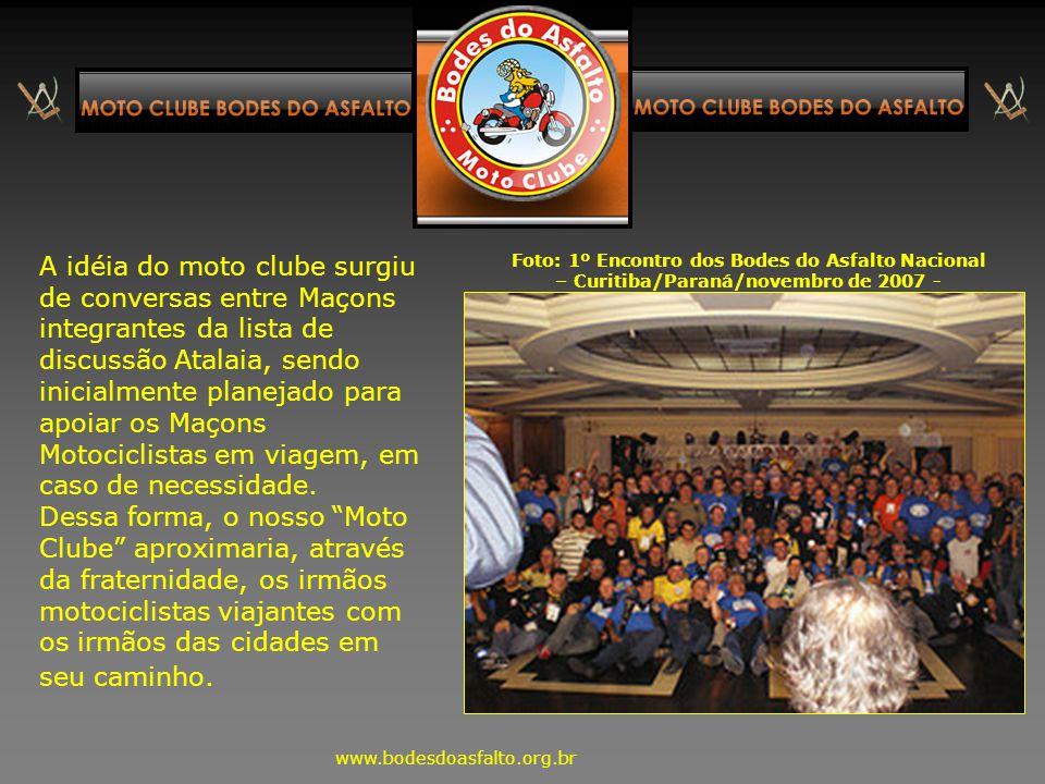 A idéia do moto clube surgiu de conversas entre Maçons integrantes da lista de discussão Atalaia, sendo inicialmente planejado para apoiar os Maçons Motociclistas em viagem, em caso de necessidade.