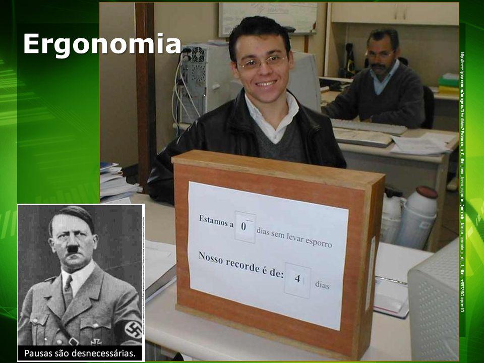 Ergonomia http://www.iplay.com.br/Imagens/Divertidas/ Estamos_a_0_dias_sem_levar_esporro_(bronca)._Nosso_recorde_e_de_4_dias...+8573&Grupo=10.