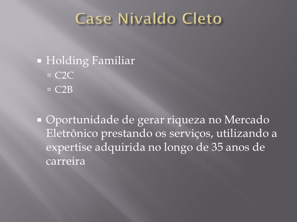 Case Nivaldo Cleto Holding Familiar