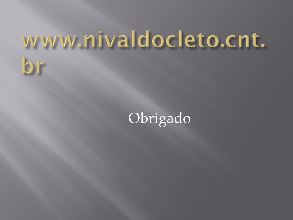 www.nivaldocleto.cnt.br Obrigado