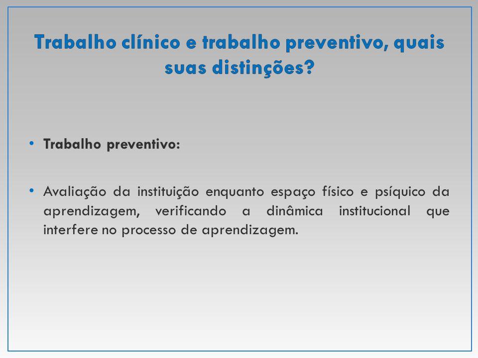 Trabalho clínico e trabalho preventivo, quais suas distinções