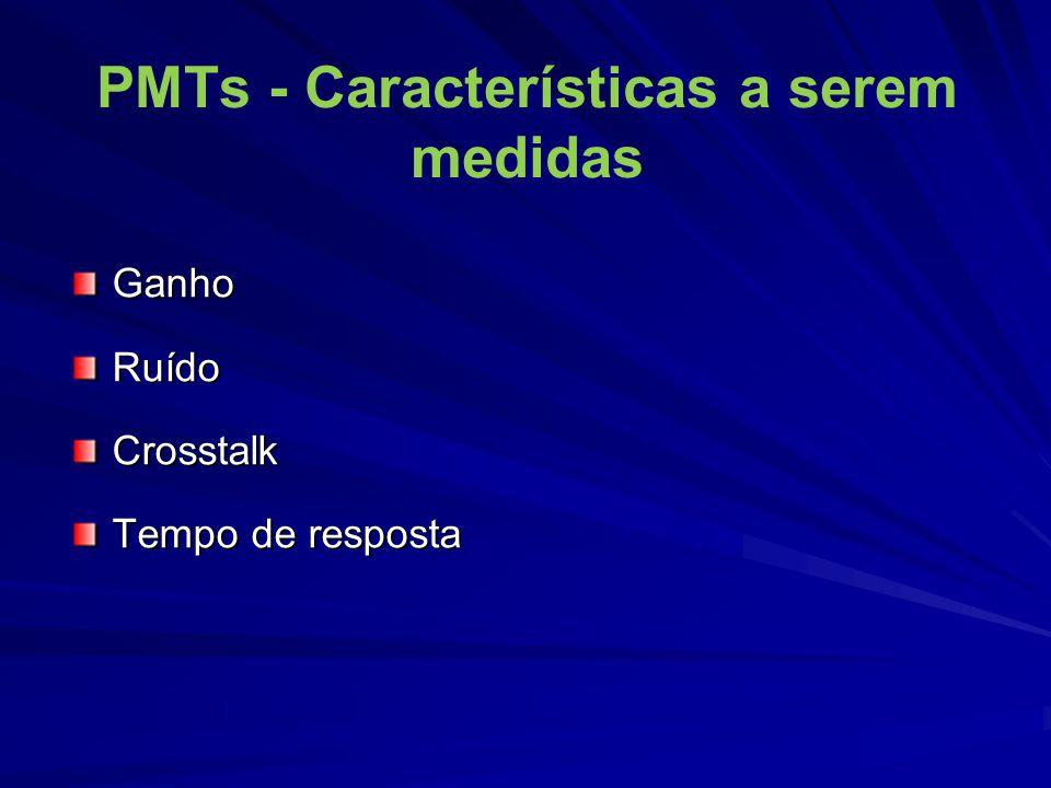 PMTs - Características a serem medidas