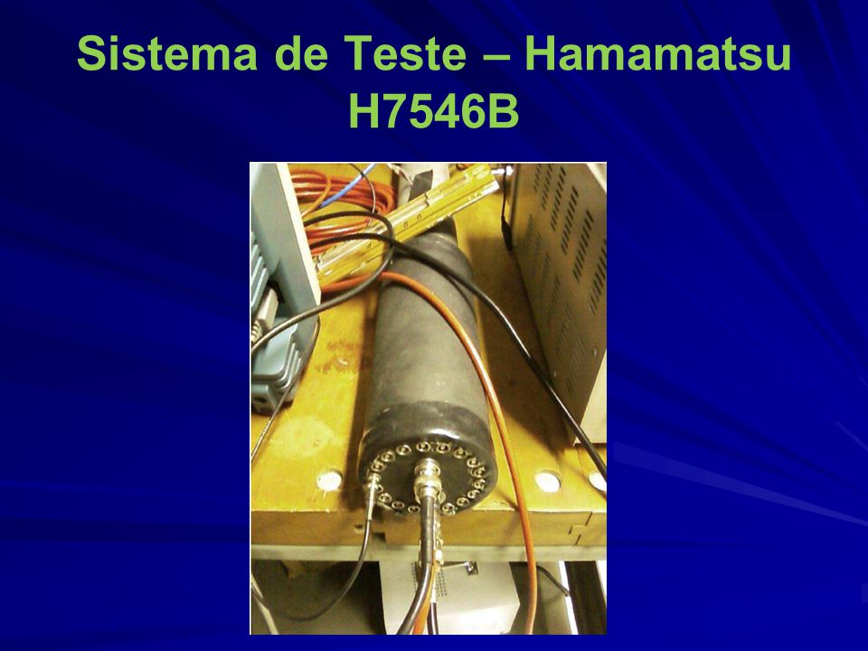 Sistema de Teste – Hamamatsu H7546B