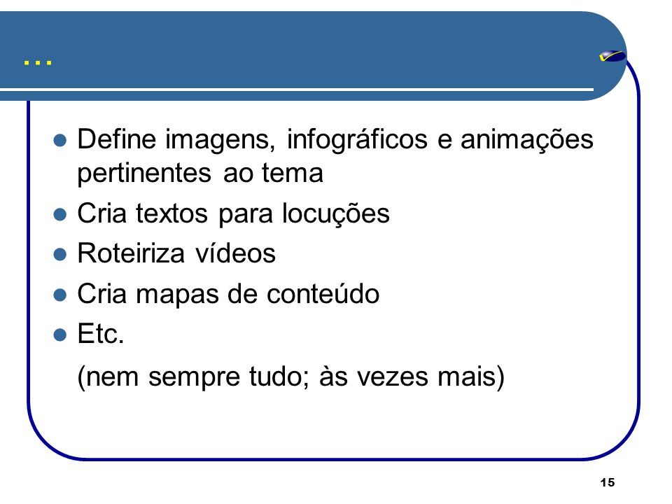 ... Define imagens, infográficos e animações pertinentes ao tema
