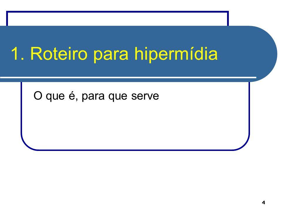 1. Roteiro para hipermídia
