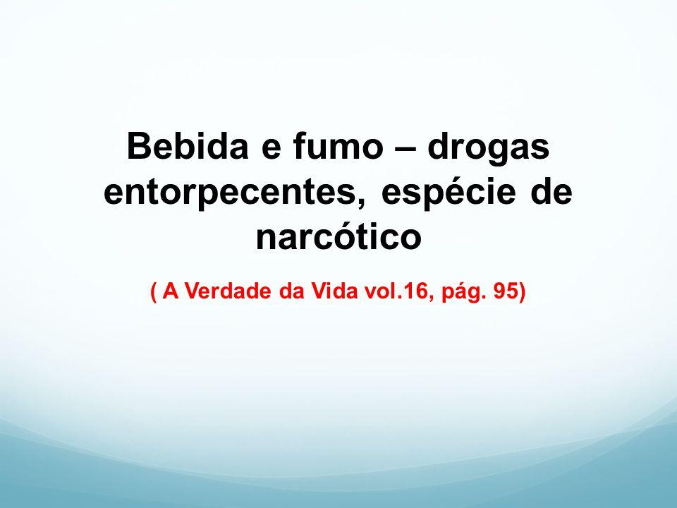 Bebida e fumo – drogas entorpecentes, espécie de narcótico