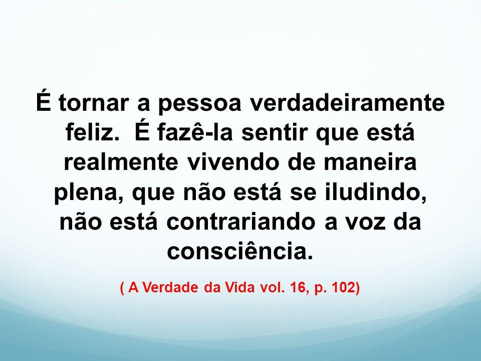 ( A Verdade da Vida vol. 16, p. 102)