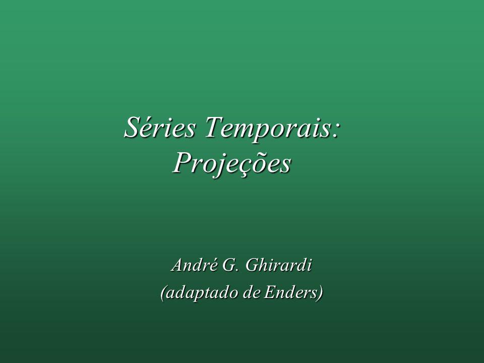 Séries Temporais: Projeções