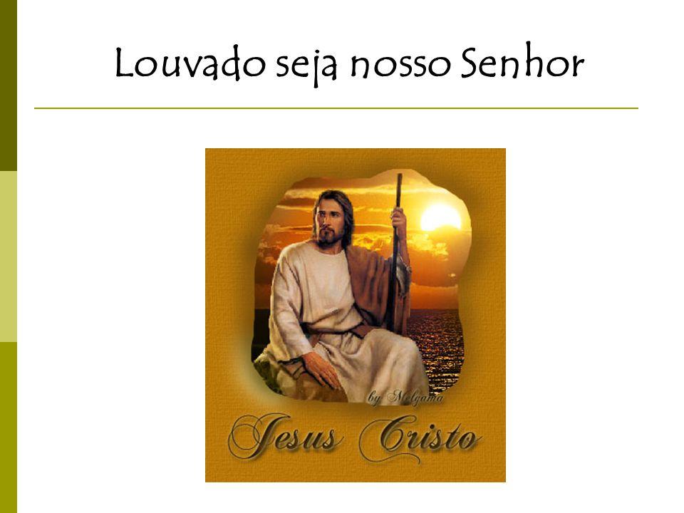 Louvado seja nosso Senhor