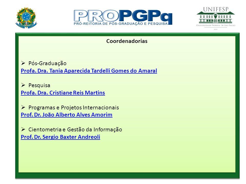 Coordenadorias Pós-Graduação. Profa. Dra. Tania Aparecida Tardelli Gomes do Amaral. Pesquisa. Profa. Dra. Cristiane Reis Martins.