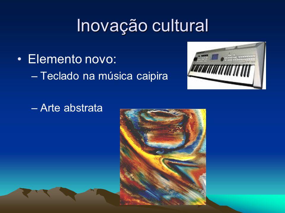 Inovação cultural Elemento novo: Teclado na música caipira