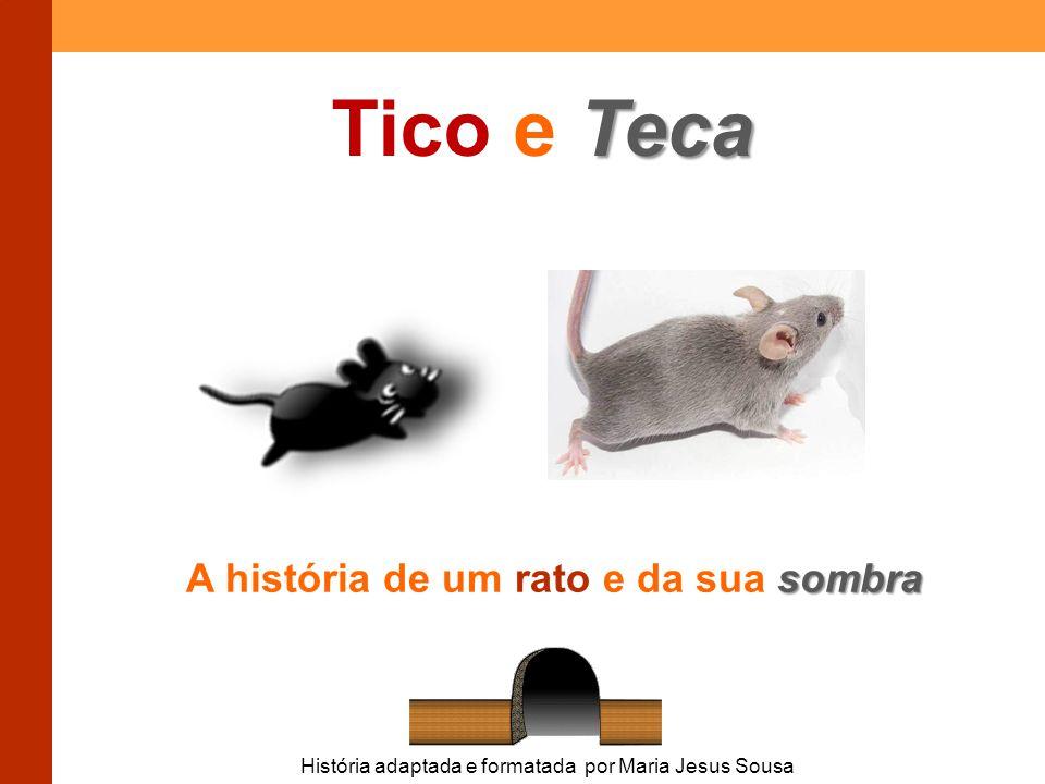 História adaptada e formatada por Maria Jesus Sousa