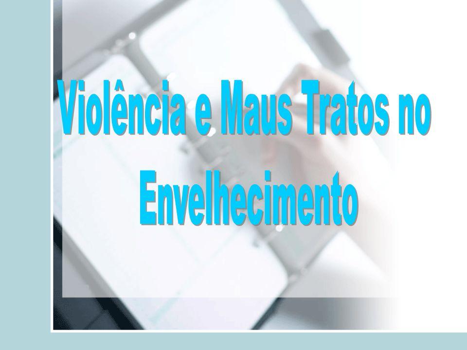 Violência e Maus Tratos no