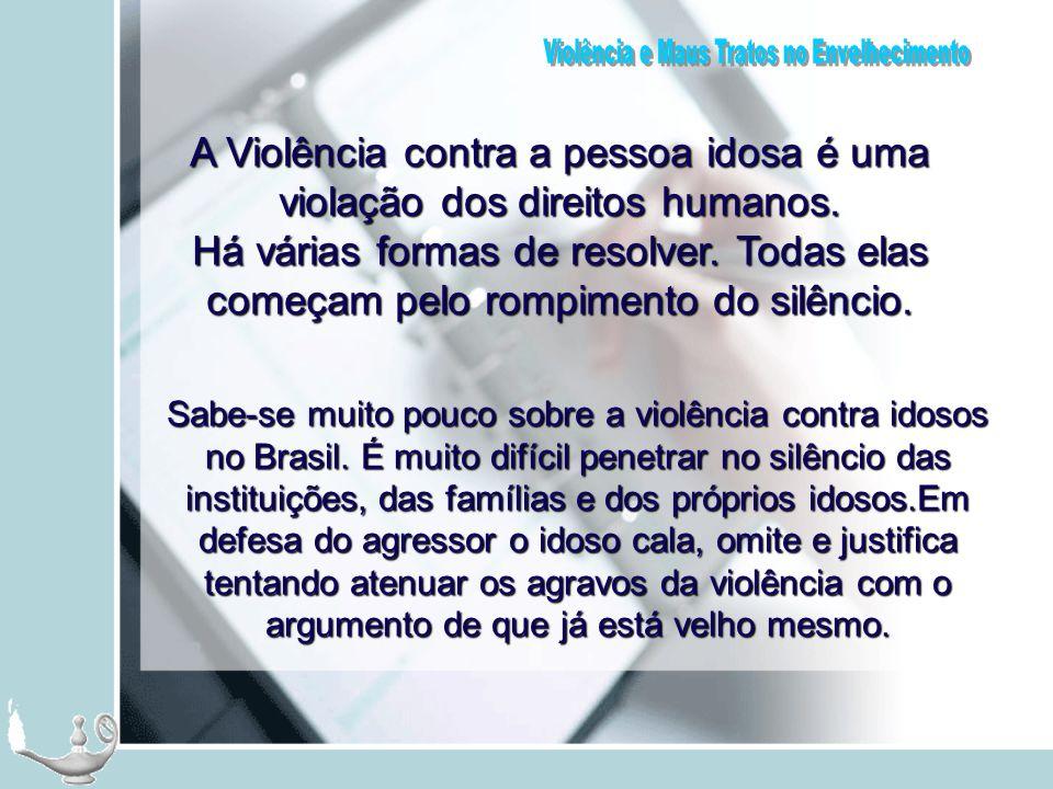 A Violência contra a pessoa idosa é uma violação dos direitos humanos.