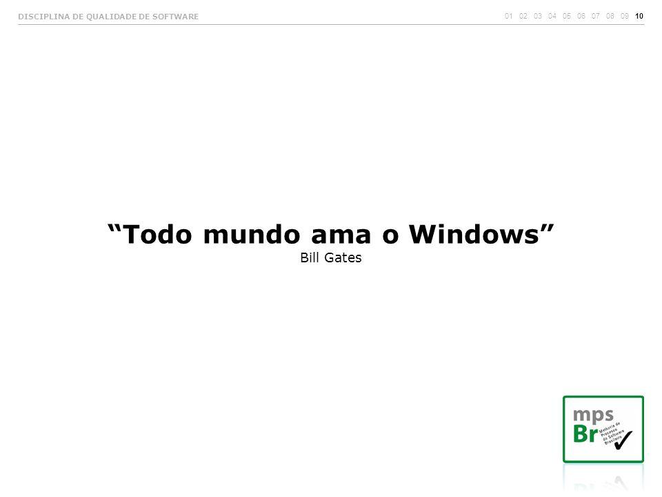 Todo mundo ama o Windows