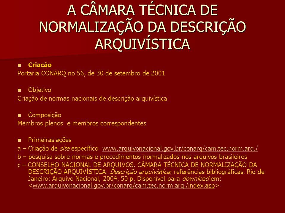 A CÂMARA TÉCNICA DE NORMALIZAÇÃO DA DESCRIÇÃO ARQUIVÍSTICA